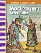 Moctezuma: Aztec Ruler ebook by Wendy Conklin