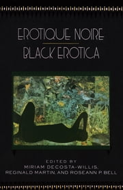 Erotique Noire/Black Erotica ebook by Miriam Decosta-Willis,Reginald Martin,Roseann P. Bell