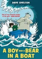 A Boy and a Bear in a Boat ebook by