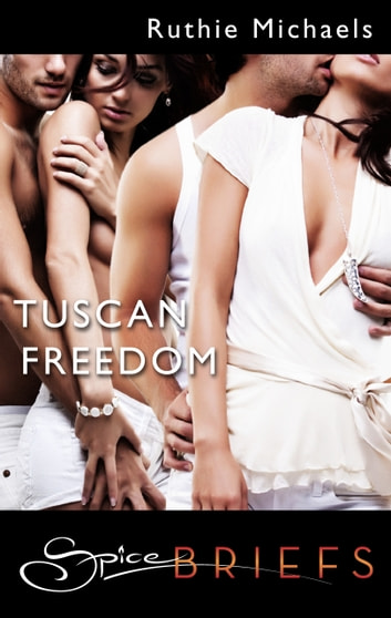 Tuscan Freedom ebook by Ruthie Michaels