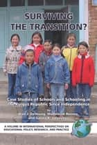 Surviving the Transition? Case Studies of Schools and Schooling in the Kyrgyz Re ebook by Alan J. De Young,Madeleine Reeves,Galina K. Valyayeva