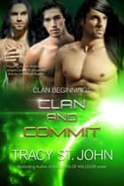 Clan and Commit ebook by Tracy St. John