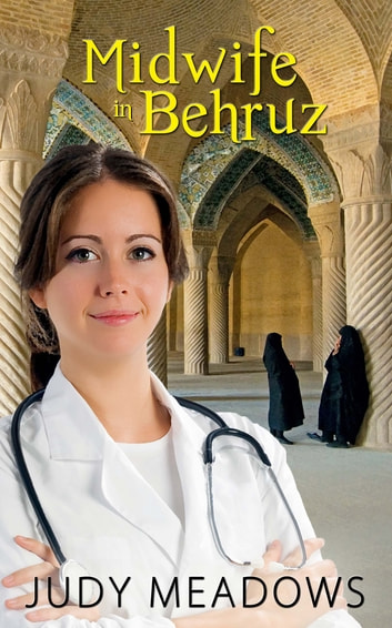 Midwife in Behruz ebook by Judy  Meadows
