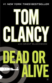 Dead or Alive ebook by Tom Clancy,Grant Blackwood