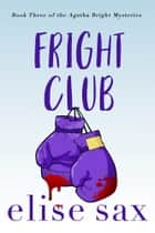 Fright Club ebook by Elise Sax