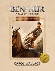 Ben-Hur Collector's Edition - A Tale of the Christ ebook by Carol Wallace