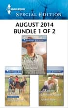 Harlequin Special Edition August 2014 - Bundle 1 of 2 - From Maverick to Daddy\One Tall, Dusty Cowboy\A Kiss on Crimson Ranch ebook by Teresa Southwick, Stella Bagwell, Michelle Major