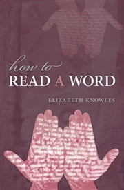 How to Read a Word ebook by Elizabeth Knowles