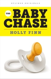 The Baby Chase: An Adventure in Fertility ebook by Holly Finn