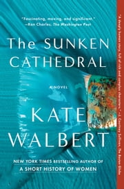 The Sunken Cathedral - A Novel ebook by Kate Walbert
