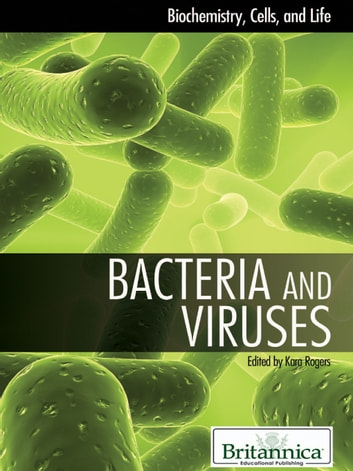 Bacteria and Viruses ebook by Britannica Educational Publishing