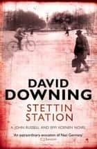 Stettin Station ebook by David Downing