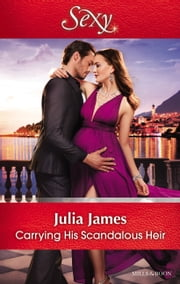 Carrying His Scandalous Heir ebook by Julia James