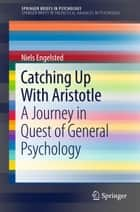 Catching Up With Aristotle ebook by Niels Engelsted