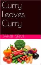 Curry Leaves Curry ebook by Tamil Selvi