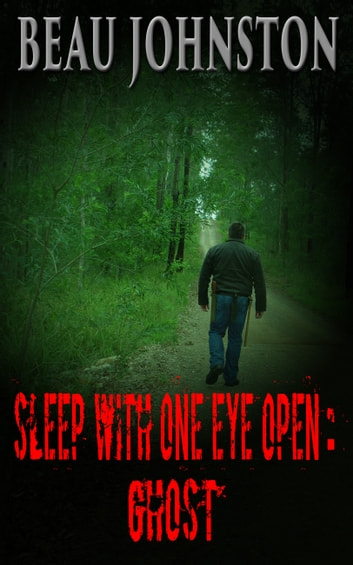 Sleep With One Eye Open: Ghost ebook by Beau Johnston