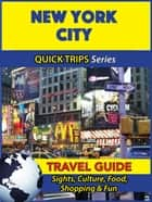 New York City Travel Guide (Quick Trips Series) - Sights, Culture, Food, Shopping & Fun ebook by Jody Swift