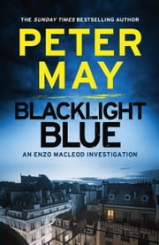 Blacklight Blue - A race against time to crack a deadly cold case (Enzo 3) ebook by Peter May
