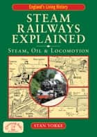 Steam Railways Explained ebook by Stan Yorke