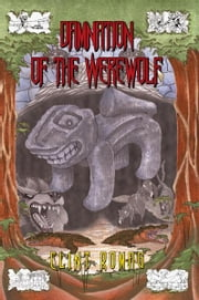 Damnation of the Werewolf - Chronicles of a Werewolf Five ebook by Clint Romag