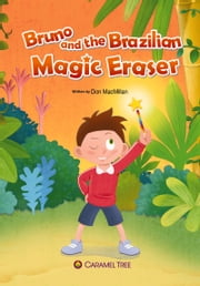 Bruno and the Brazilian Magic Eraser ebook by Don MacMillan