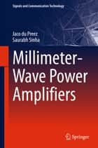 Millimeter-Wave Power Amplifiers ebook by Jaco du Preez, Saurabh Sinha