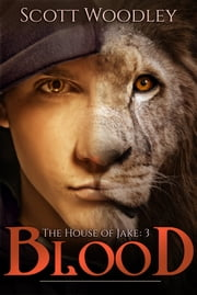 The House of Jake: Part 3: Blood ebook by Scott Woodley