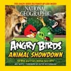 National Geographic Angry Birds Animal Showdown - 50 Wild and Crazy Animal Face-Offs ebook by Mel White, Peter Vesterbacka