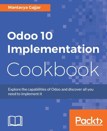 Odoo 10 implementation cookbook ebook by mantavya gajjar odoo 10 implementation cookbook ebook by mantavya gajjar fandeluxe Choice Image