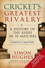 Cricket's Greatest Rivalry - A History of the Ashes in 10 Matches ebook by Simon Hughes