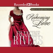 Redeeming Love Audiolibro by Francine Rivers