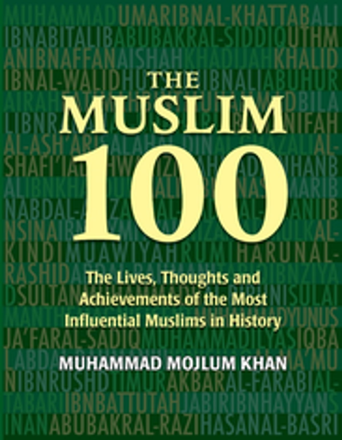 The Muslim 100 Ebook By Muhammad Mojlum Khan  9781847740298  Rakuten Kobo