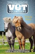 Vet Volunteers 15 Helping Hands ebook by