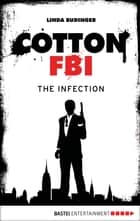 Cotton FBI - Episode 05 - The Infection ebook by Linda Budinger