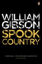Spook Country eBook by Mr William Gibson