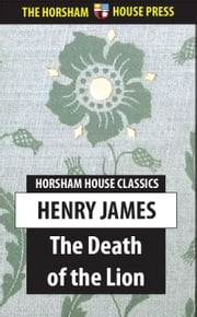 The Death of the Lion ebook by Henry James