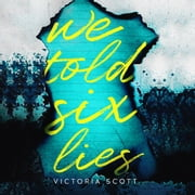We Told Six Lies audiobook by Victoria Scott, Nick Mondelli