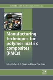 Manufacturing Techniques for Polymer Matrix Composites (PMCs) ebook by Suresh G Advani,Kuang-Ting Hsiao