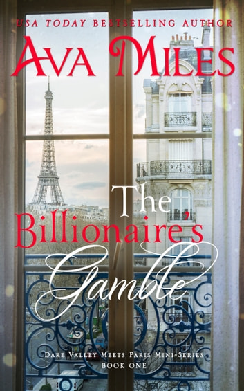The Billionaire's Gamble (Dare Valley Meets Paris, Volume 1) ebook by Ava Miles