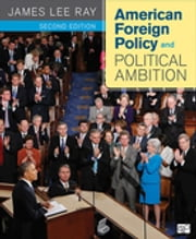 American Foreign Policy and Political Ambition ebook by James L. Ray