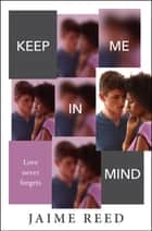 Keep Me in Mind ebook by Jaime Reed