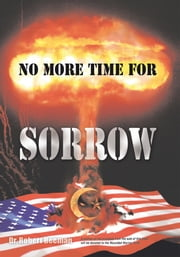 No More Time For Sorrow ebook by Dr. Robert Beeman