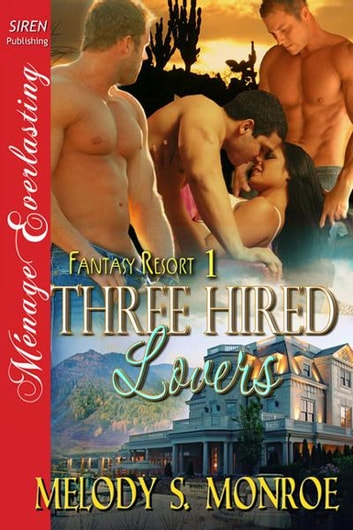 Three Hired Lovers ebook by Melody S. Monroe
