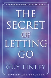 The Secret of Letting Go ebook by Guy Finley