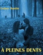 À Pleines Dents ebook by Esther Dantin