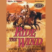 Ride The Wind audiobook by Lucia St. Clair Robson