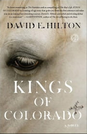 Kings of Colorado - A Novel ebook by David E. Hilton