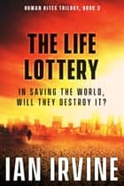 The Life Lottery ebook by Ian Irvine
