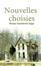 Nouvelles Choisies eBook by Nicolas Gogol