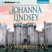 Say You Love Me audiobook by Johanna Lindsey